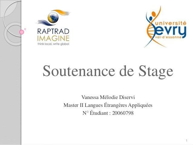 Soutenance de Stage Vanessa Mélodie Diservi Master II Langues Étrangères Appliquées N° Étudiant : 20060798 1