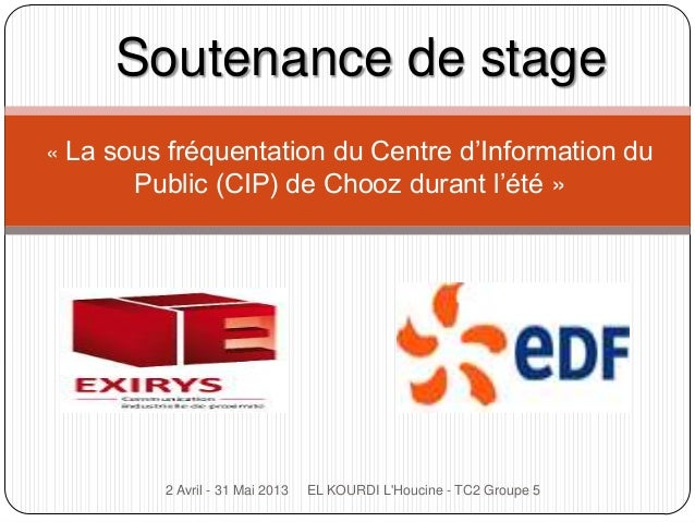 « La sous fréquentation du Centre d'Information duPublic (CIP) de Chooz durant l'été »Soutenance de stage2 Avril - 31 Mai ...