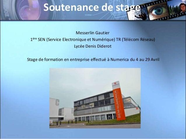 Soutenance de stage                          Messerlin Gautier 1ère SEN (Service Electronique et Numérique) TR (Télécom Ré...