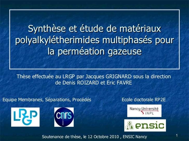 Synthèse et étude de matériaux polyalkylétherimides multiphasés pour la perméation gazeuse Equipe Membranes, Séparations, ...