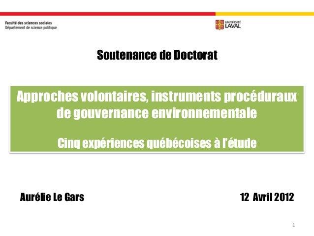 Approches volontaires, instruments procéduraux de gouvernance environnementale Cinq expériences québécoises à l'étude Auré...
