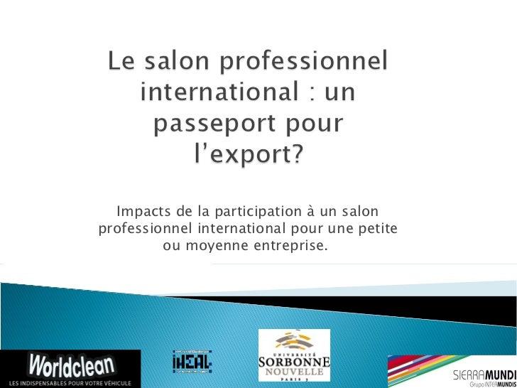 Impacts de la participation à un salonprofessionnel international pour une petite         ou moyenne entreprise.
