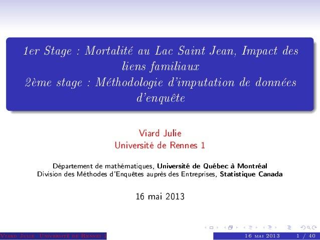 1er Stage : Mortalité au Lac Saint Jean, Impact des liens familiaux 2ème stage : Méthodologie d'imputation de données d'en...