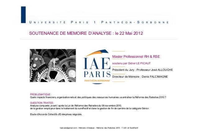 SOUTENANCE DE MEMOIRE D'ANALYSE : le 22 Mai 2012 Master Professionnel RH & RSE soutenu par Didier LE PICAUT Président du J...