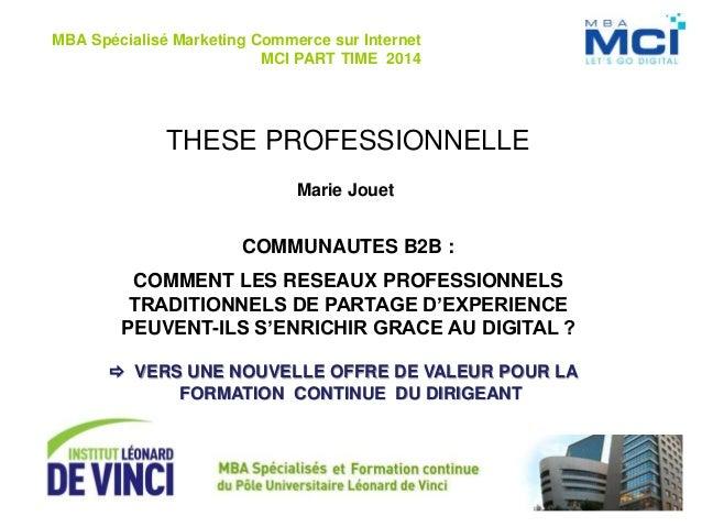 Marie Jouet – Thèse professionnelle – 2015 THESE PROFESSIONNELLE MBA Spécialisé Marketing Commerce sur Internet MCI PART T...