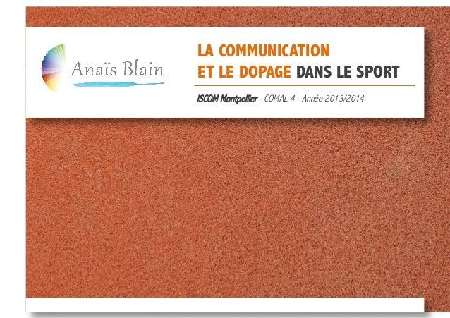 LA COMMUNICATION ET LE DOPAGE DANS LE SPORT ISCOM Montpellier - COMAL 4 - Année 2013/2014