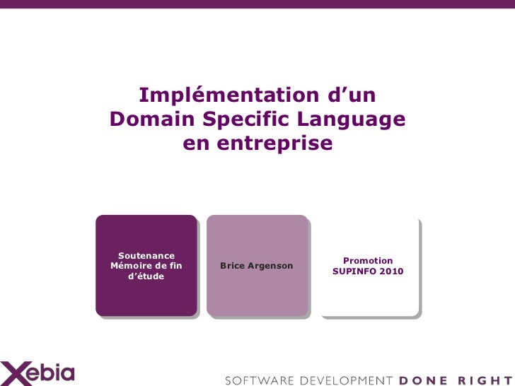 Implémentation d'unDomain Specific Language     en entreprise Soutenance                                    PromotionMémoi...