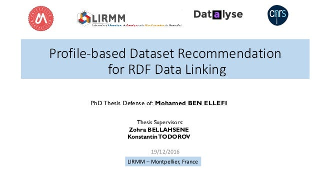 Profile-based Dataset Recommendation for RDF Data Linking PhD Thesis Defense of: Mohamed BEN ELLEFI LIRMM – Montpellier, F...