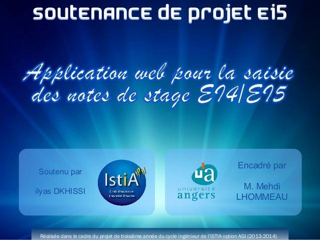 Soutenu par ilyas DKHISSI  Encadré par M. Mehdi LHOMMEAU  Réalisée dans le cadre du projet de troisième année du cycle ing...