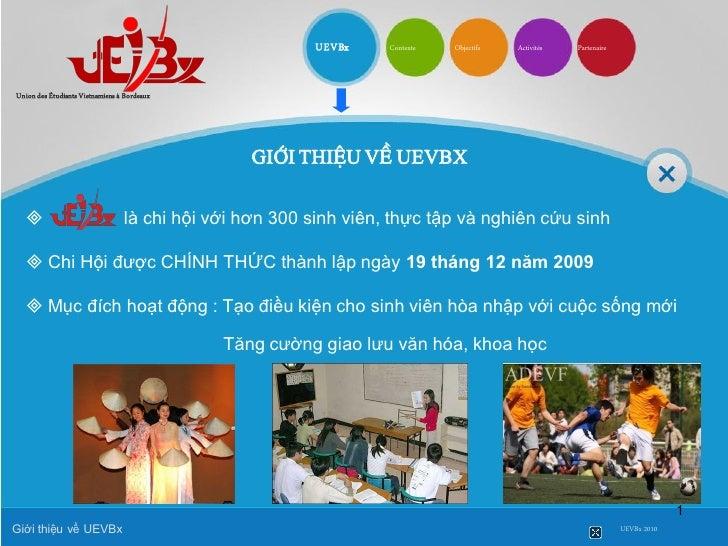 UEVBx    Contexte   Objectifs   Activités   Partenaire    Union des Étudiants Vietnamiens à Bordeaux                      ...
