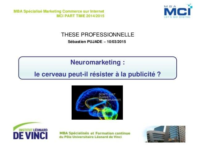 THESE PROFESSIONNELLE MBA Spécialisé Marketing Commerce sur Internet MCI PART TIME 2014/2015 Sébastien PUJADE – 10/03/2015...