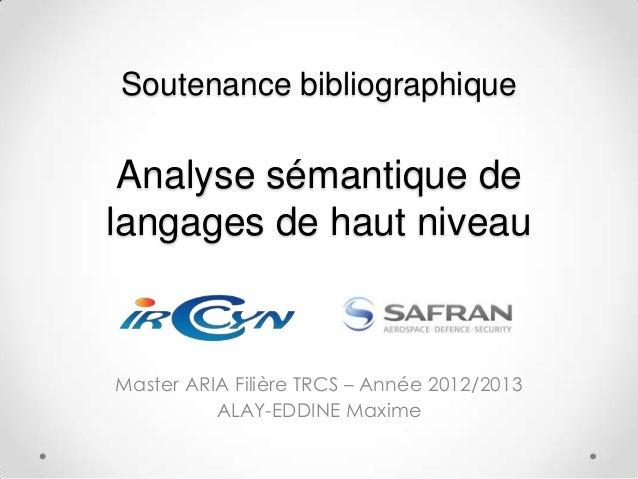 Soutenance bibliographique Analyse sémantique delangages de haut niveauMaster ARIA Filière TRCS – Année 2012/2013         ...