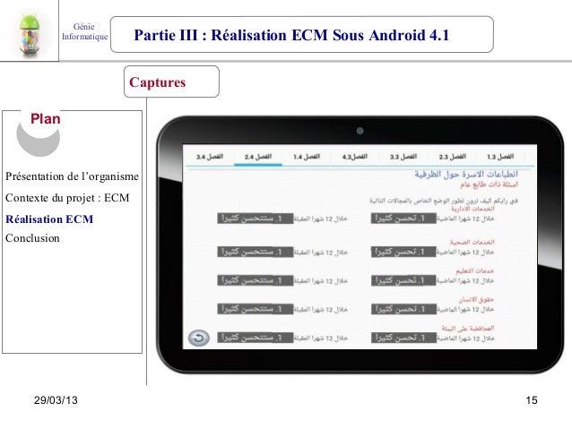 Génie             Informatique   Partie III : Réalisation ECM Sous Android 4.1                            Captures     Pla...