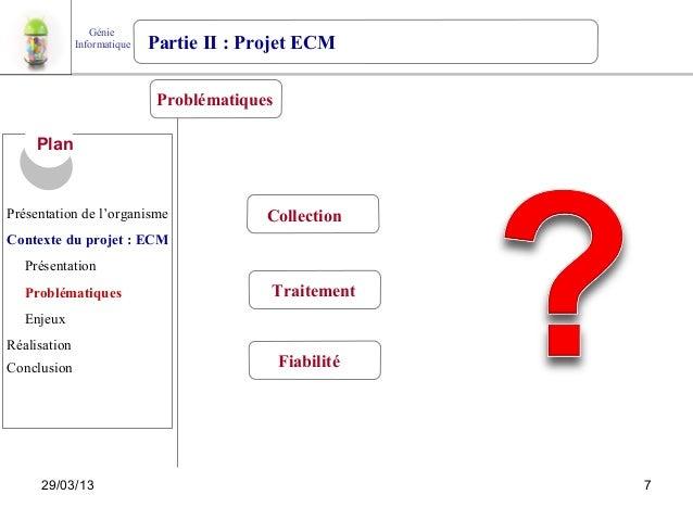 Génie              Informatique   Partie II : Projet ECM                              Problématiques     PlanPrésentation ...