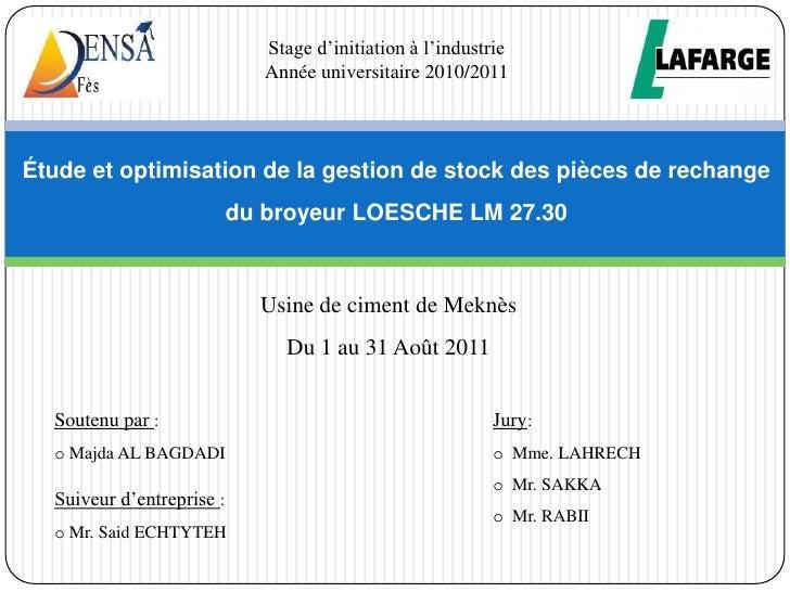 Stage d'initiation à l'industrie                              Année universitaire 2010/2011Étude et optimisation de la ges...