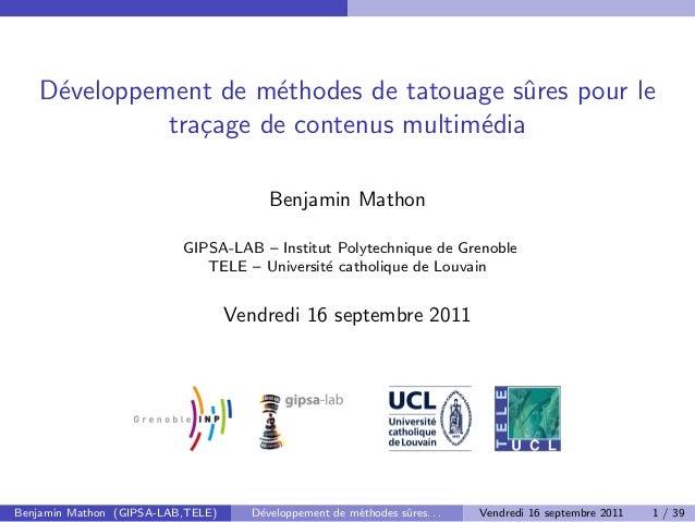 D´eveloppement de m´ethodes de tatouage sˆures pour letra¸cage de contenus multim´ediaBenjamin MathonGIPSA-LAB – Institut ...