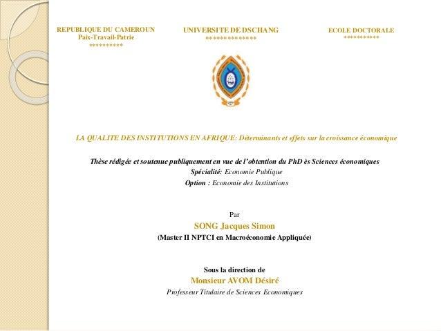LA QUALITE DES INSTITUTIONS EN AFRIQUE: Déterminants et effets sur la croissance économique Thèse rédigée et soutenue publ...