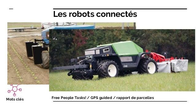 Les robots connectés Free People Tasks! / GPS guided / rapport de parcellesMots clés