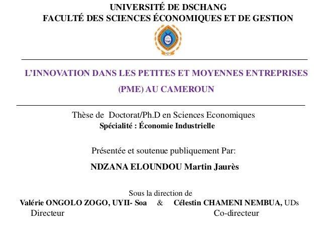 UNIVERSITÉ DE DSCHANG FACULTÉ DES SCIENCES ÉCONOMIQUES ET DE GESTION Sous la direction de Valérie ONGOLO ZOGO, UYII- Soa &...
