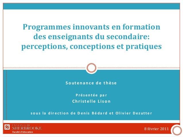 Faculté d'éducationFaculté d'éducation Soutenance de thèse P ré s e nté e p a r Christelle Lison s o u s l a d i re c t i ...