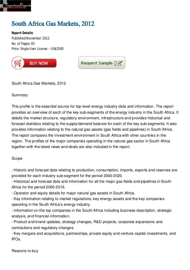 South Africa Gas Markets, 2012Report Details:Published:November 2012No. of Pages: 93Price: Single User License – US$2500So...
