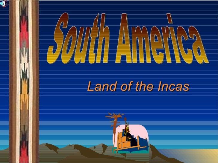 Land of the Incas South America