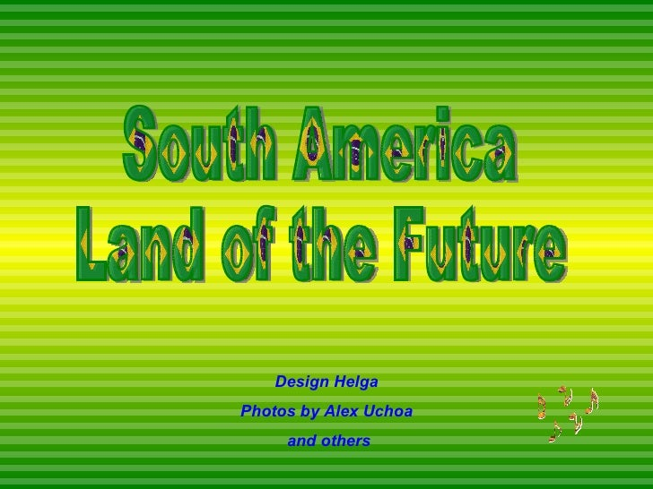 South America Land of the Future Design Helga Photos by Alex Uchoa and others