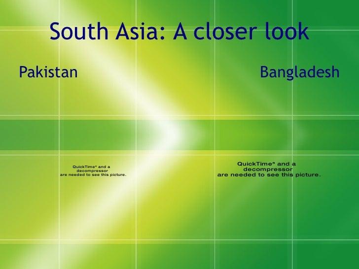 South Asia: A closer look Pakistan  Bangladesh