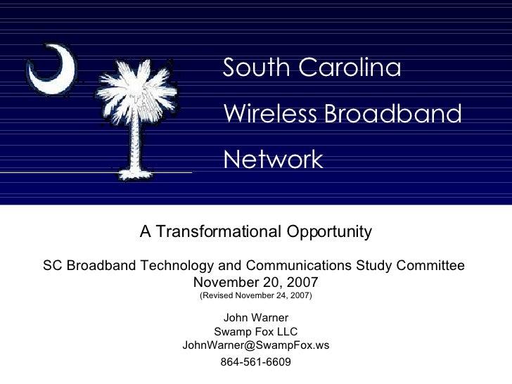 South Carolina Wireless Broadband Network A Transformational Opportunity SC Broadband Technology and Communications Study ...