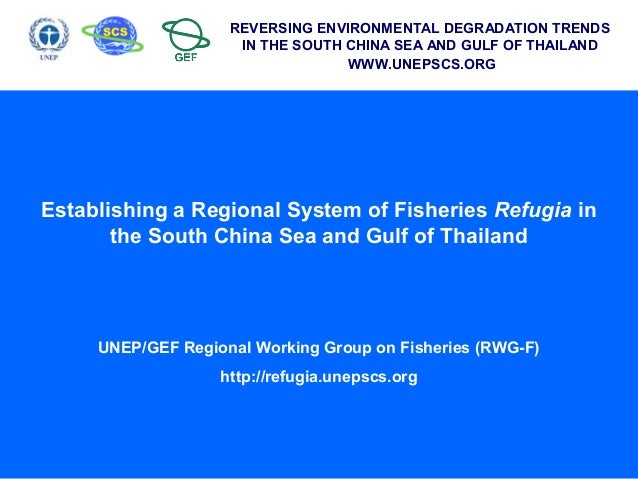 South china sea establishing a regional system of fisheries refugia reversing environmental degradation trends in the south china sea and gulf of thailand publicscrutiny Images