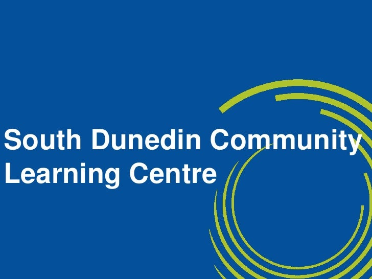 South Dunedin Community Learning Centre<br />