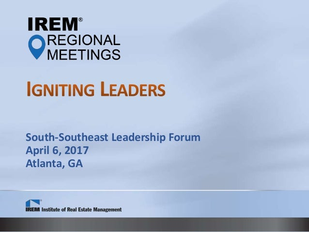 South-Southeast Leadership Forum April 6, 2017 Atlanta, GA