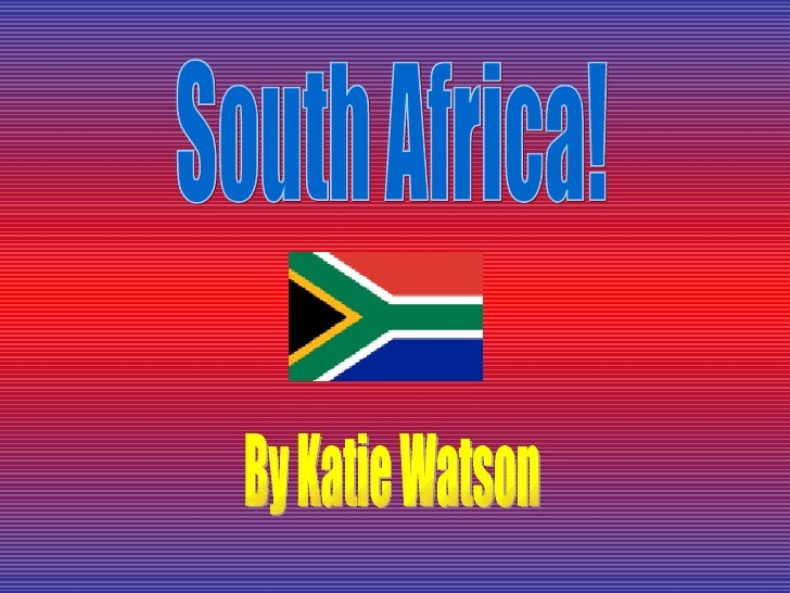 South Africa! By Katie Watson