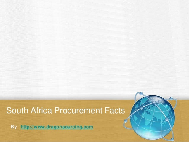 South Africa Procurement Facts By http://www.dragonsourcing.com