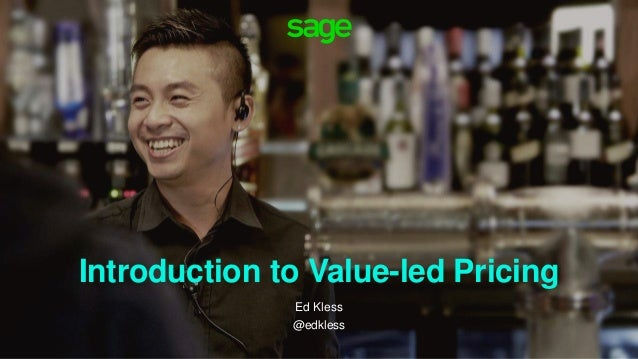 Introduction to Value-led Pricing Ed Kless @edkless