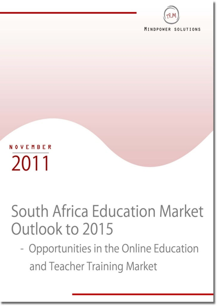 TABLE OF CONTENTS1.     South Africa Education Industry Introduction            Medium of Instructions            Multi-Gr...