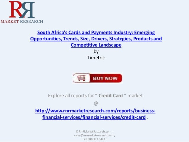 South Africa's Cards and Payments Industry: Emerging Opportunities, Trends, Size, Drivers, Strategies, Products and Compet...