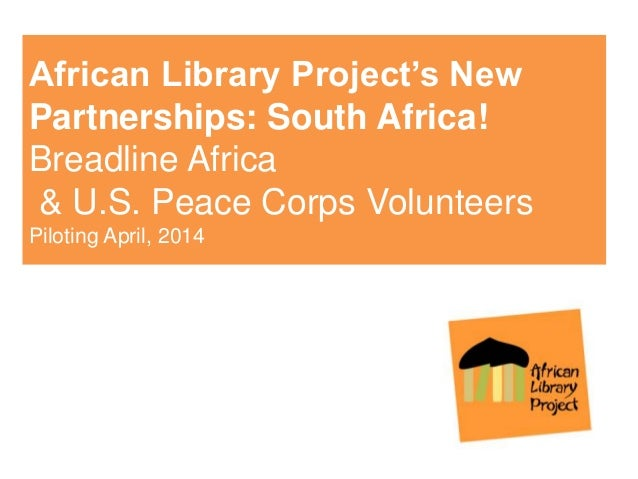 African Library Project's New Partnerships: South Africa! Breadline Africa & U.S. Peace Corps Volunteers Piloting April, 2...