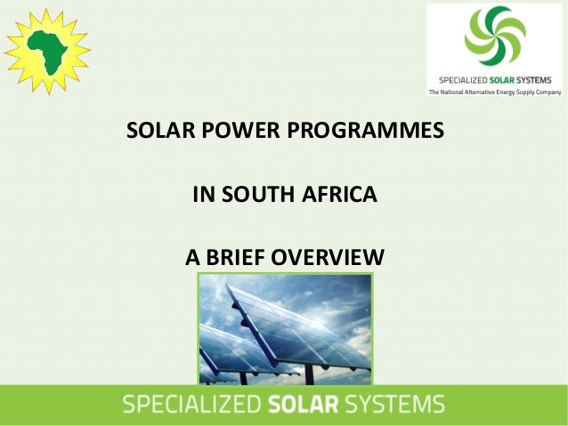 SOLAR POWER PROGRAMMES IN SOUTH AFRICA A BRIEF OVERVIEW