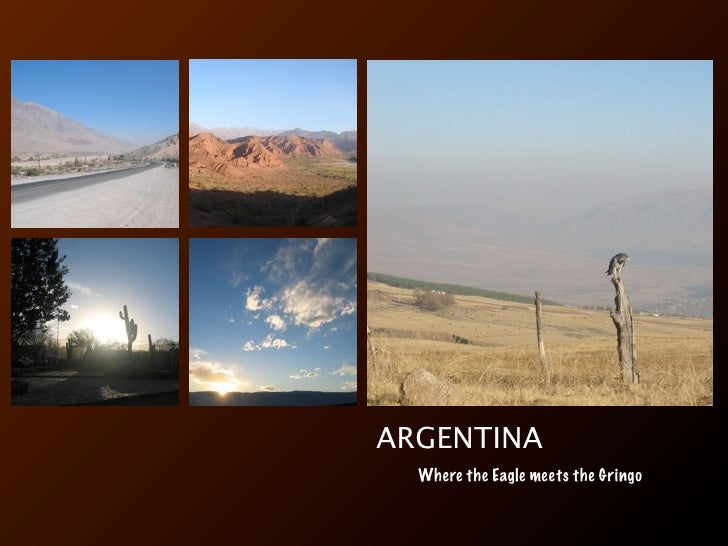 ARGENTINA   Where the Eagle meets the Gringo