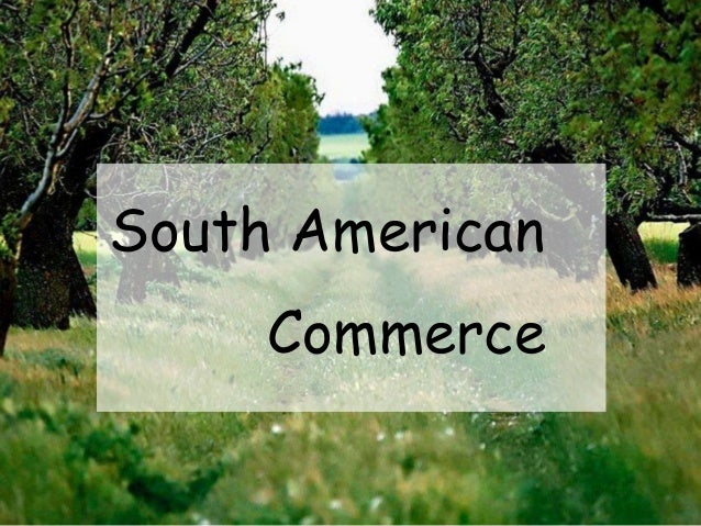 South American  Commerce