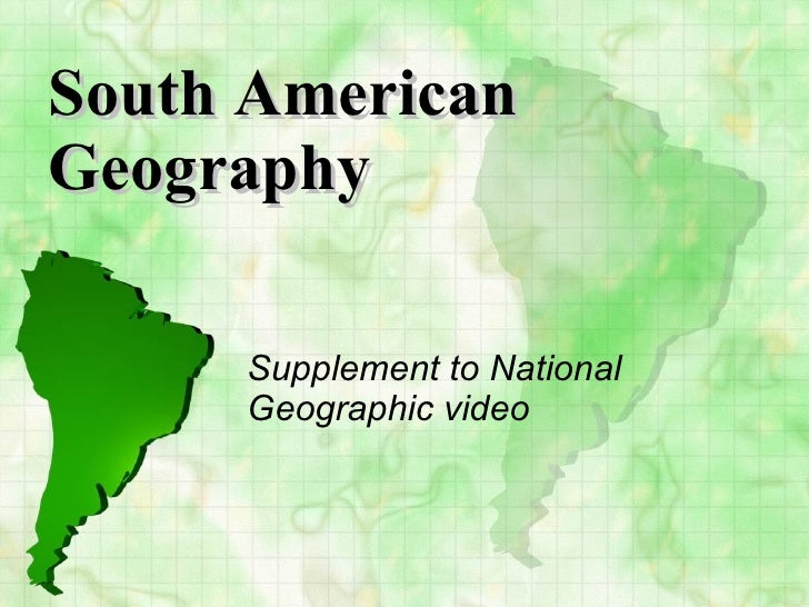 South American Geography Supplement to National Geographic video