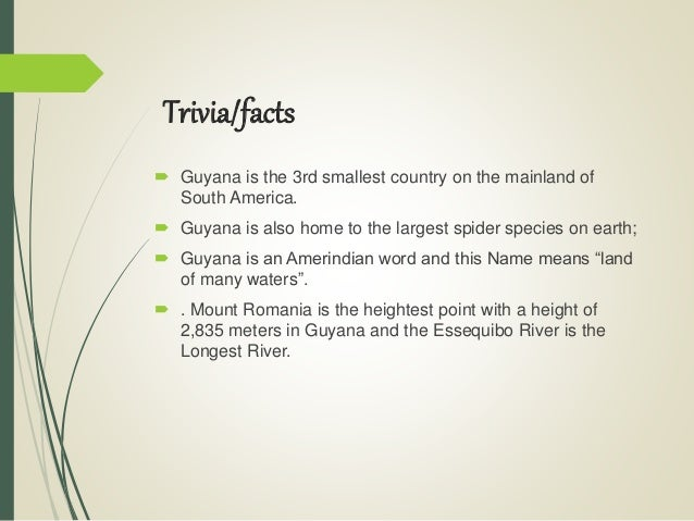 South america 62 triviafacts guyana is the 3rd smallest country on the mainland of south america publicscrutiny Gallery