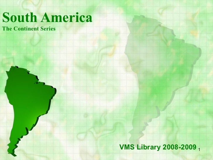 South America The Continent Series VMS Library 2008-2009