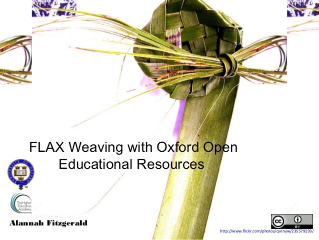 FLAX Weaving with Oxford Open       Educational ResourcesAlannah Fitzgerald                              http://www.flickr...