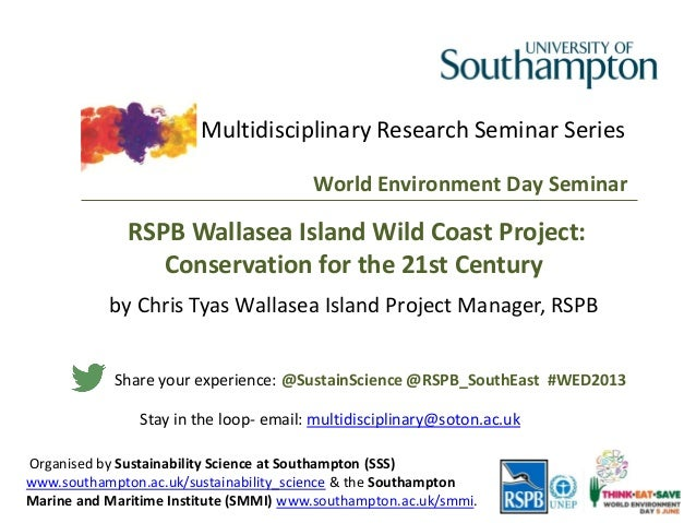 Multidisciplinary Research Seminar SeriesOrganised by Sustainability Science at Southampton (SSS)www.southampton.ac.uk/sus...
