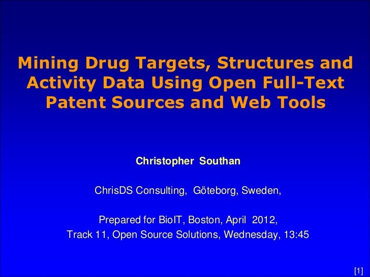 Mining Drug Targets, Structures and Activity Data Using Open Full-Text   Patent Sources and Web Tools                  Chr...