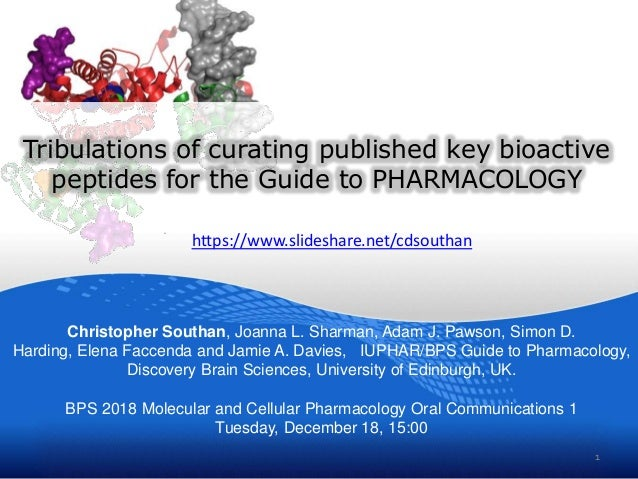Tribulations of curating published key bioactive peptides for the Guide to PHARMACOLOGY Christopher Southan, Joanna L. Sha...