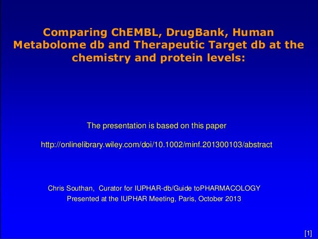 Comparing ChEMBL, DrugBank, Human Metabolome db and Therapeutic Target db at the chemistry and protein levels:  The presen...