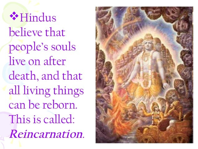 an introduction to hinduism and their belief in life after death The first seven chapters of life after death are devoted to an exposition of the afterlife in the teachings and traditions of seven religions: hinduism, zoroastrianism, judaism, buddhism, christianity, islam, and the bahá'í.
